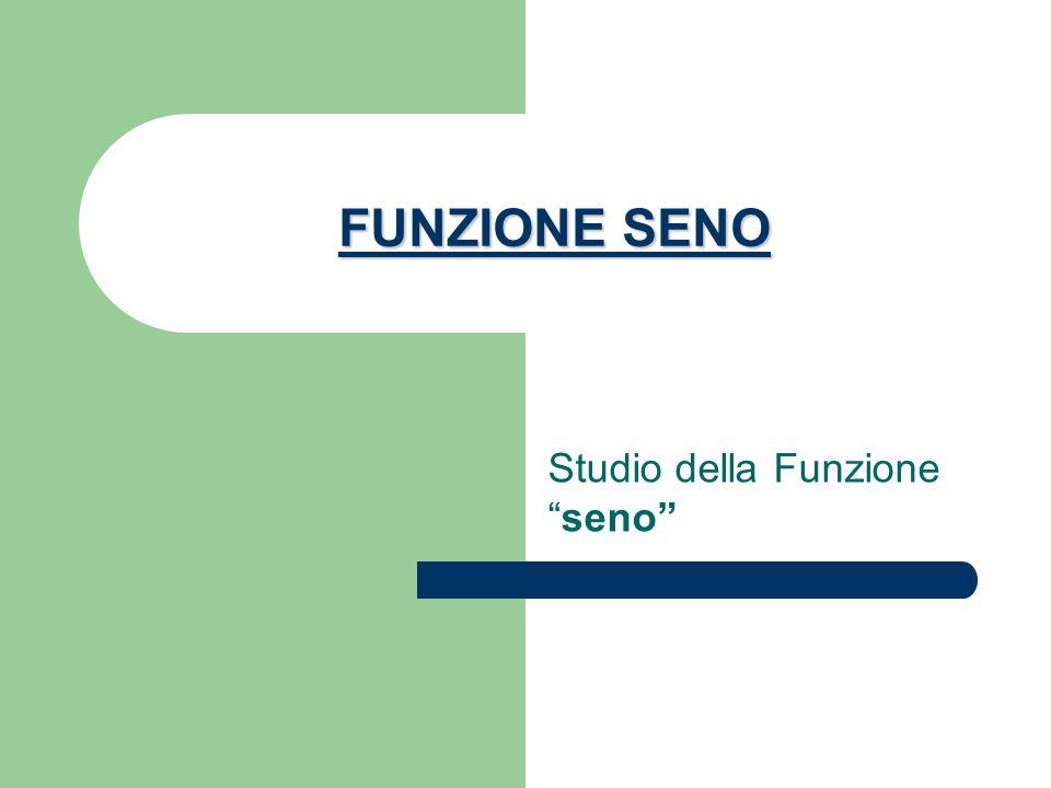 FUNZIONE SENO Studio della Funzioneseno