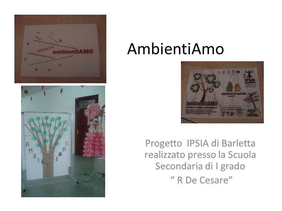 AmbientiAmo Progetto IPSIA di Barletta realizzato presso la Scuola Secondaria di I grado R De Cesare