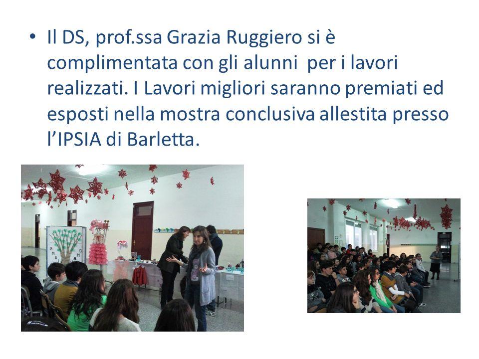 Il DS, prof.ssa Grazia Ruggiero si è complimentata con gli alunni per i lavori realizzati.
