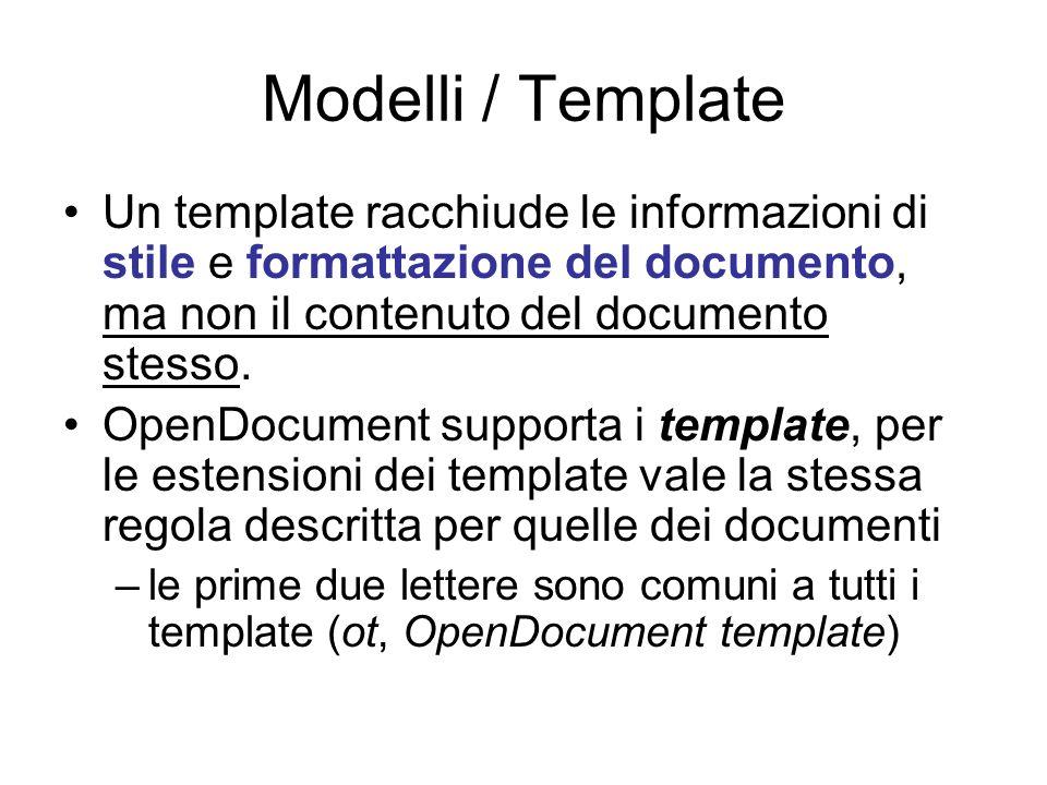 Le estensioni e il tipo MIME dei file Tipo di TEMPLATEEstensioneTipo MIME TESTO.ott application/vnd.oasis.opendocument.text-template DATABASE.otb application/vnd.oasis.opendocument.database-template FOGLIO di CALCOLO.ots application/vnd.oasis.opendocument.spreadsheet-template PRESENTAZIONE.otp application/vnd.oasis.opendocument.presentation-template DISEGNO.otg application/vnd.oasis.opendocument.graphics-template GRAFICO.otc application/vnd.oasis.opendocument.chart-template FORMULA.otf application/vnd.oasis.opendocument.formula-template IMMAGINE.oti application/vnd.oasis.opendocument.image-template PAGINA WEB.oth application/vnd.oasis.opendocument.text-web