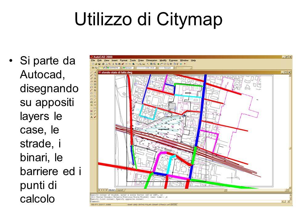 Utilizzo di Citymap Si parte da Autocad, disegnando su appositi layers le case, le strade, i binari, le barriere ed i punti di calcolo