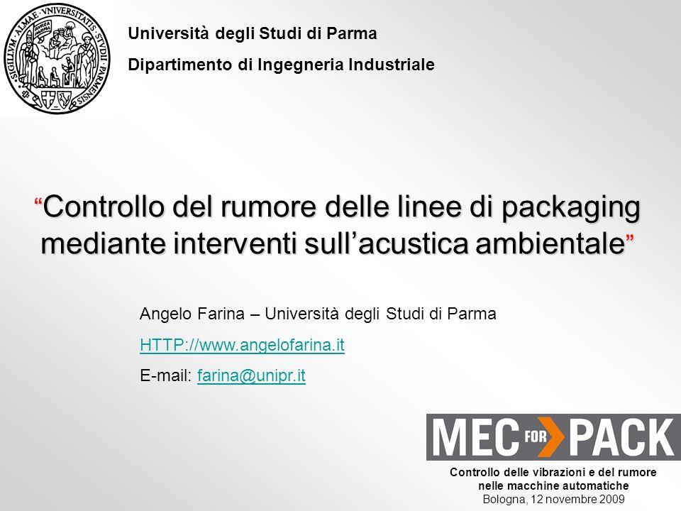 Angelo Farina – Università degli Studi di Parma HTTP://www.angelofarina.it E-mail: farina@unipr.itfarina@unipr.it Controllo del rumore delle linee di