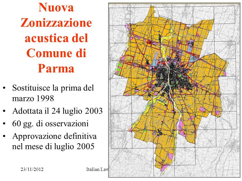 23/11/2012Italian Law on envirnmental noise14 Nuova Zonizzazione acustica del Comune di Parma Sostituisce la prima del marzo 1998 Adottata il 24 lugli
