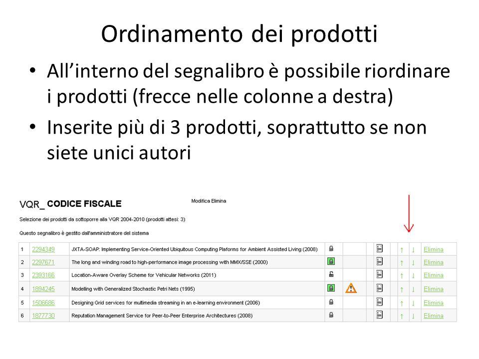 Ordinamento dei prodotti Allinterno del segnalibro è possibile riordinare i prodotti (frecce nelle colonne a destra) Inserite più di 3 prodotti, soprattutto se non siete unici autori