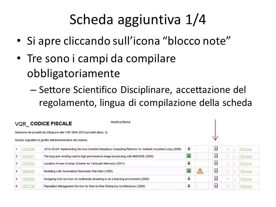 Scheda aggiuntiva 1/4 Si apre cliccando sullicona blocco note Tre sono i campi da compilare obbligatoriamente – Settore Scientifico Disciplinare, accettazione del regolamento, lingua di compilazione della scheda