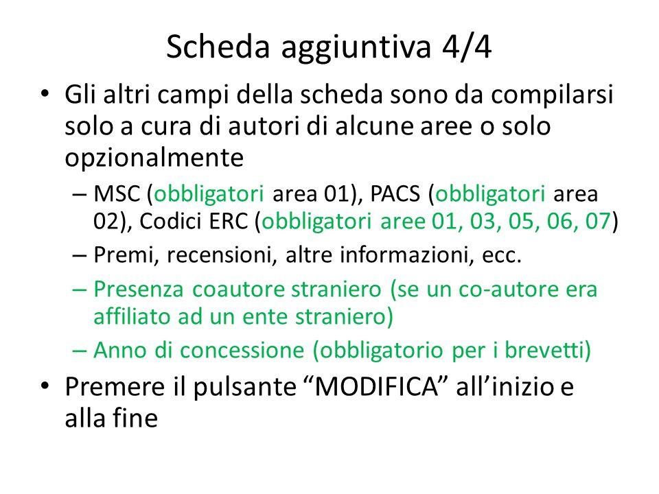 Scheda aggiuntiva 4/4 Gli altri campi della scheda sono da compilarsi solo a cura di autori di alcune aree o solo opzionalmente – MSC (obbligatori area 01), PACS (obbligatori area 02), Codici ERC (obbligatori aree 01, 03, 05, 06, 07) – Premi, recensioni, altre informazioni, ecc.