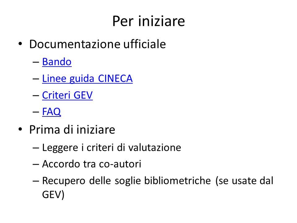 Per iniziare Documentazione ufficiale – Bando Bando – Linee guida CINECA Linee guida CINECA – Criteri GEV Criteri GEV – FAQ FAQ Prima di iniziare – Le