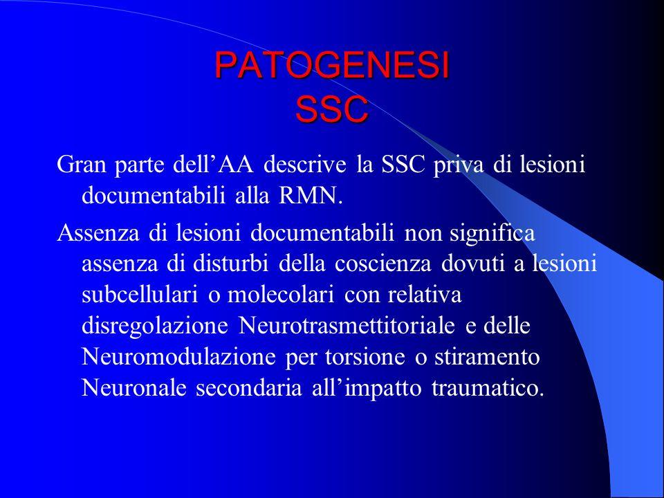 PATOGENESI SSC -Principali alterazioni dello stato di coscienza -Stordimento ed Obnubilamento del sensorio -Commozione celebrale -Coma