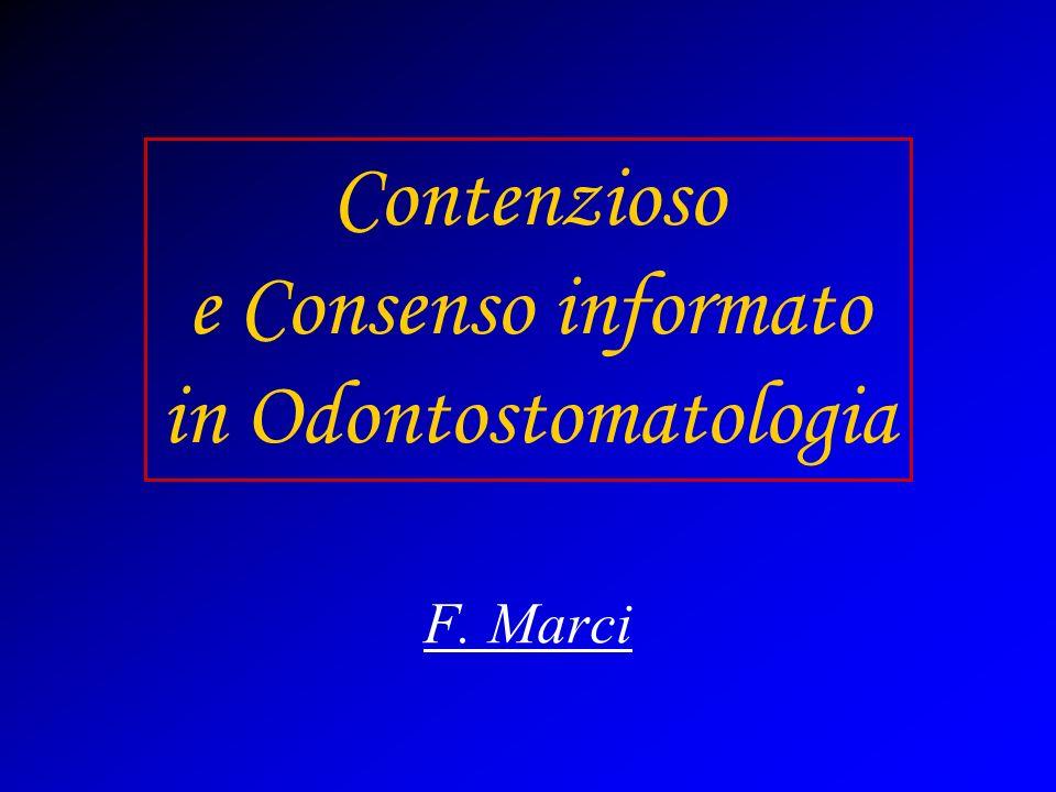 Contenzioso e Consenso informato in Odontostomatologia F. Marci