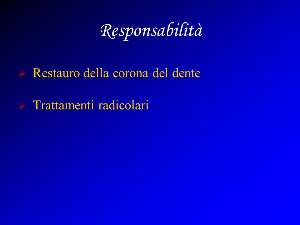 Responsabilità Restauro della corona del dente Trattamenti radicolari