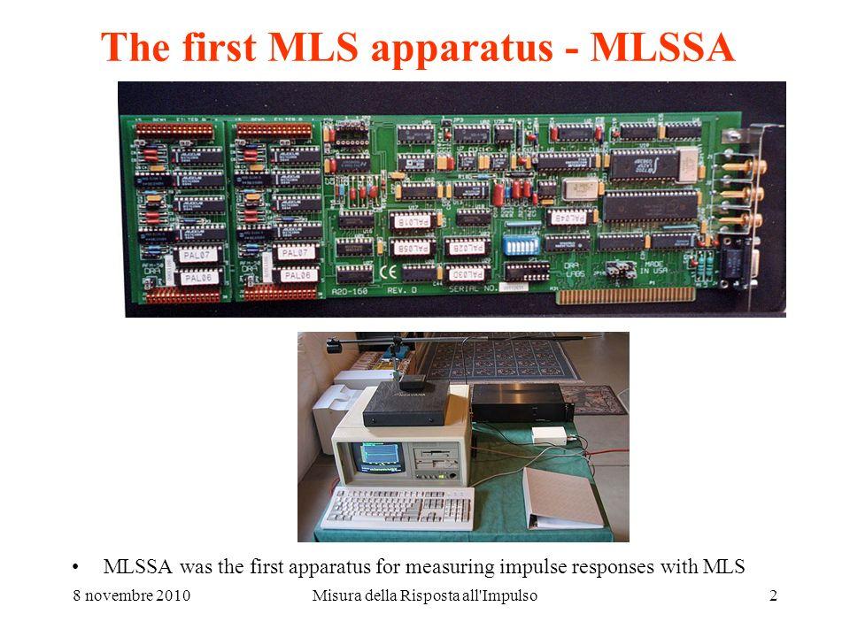8 novembre 2010Misura della Risposta all Impulso2 The first MLS apparatus - MLSSA MLSSA was the first apparatus for measuring impulse responses with MLS