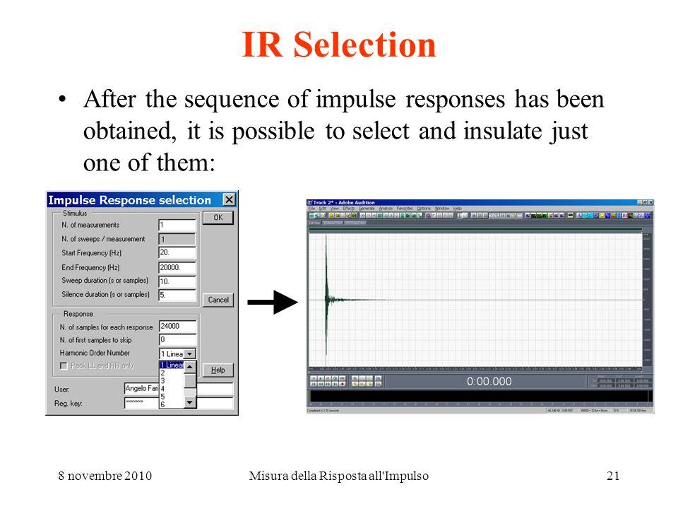 8 novembre 2010Misura della Risposta all'Impulso20 Risultato della deconvoluzione The last impulse response is the linear one, the preceding are the h
