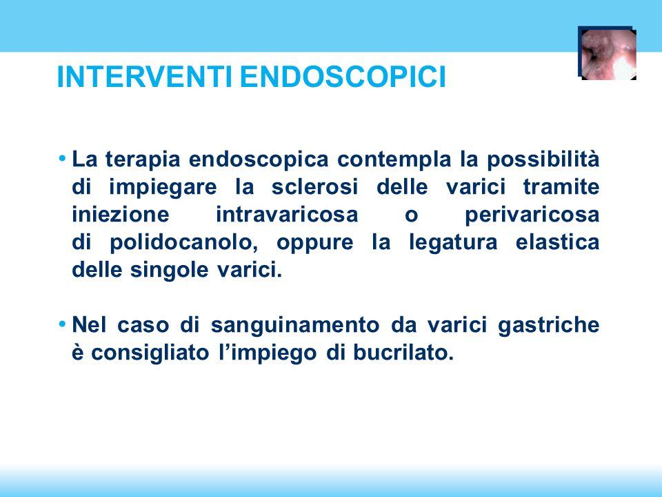 La terapia endoscopica contempla la possibilità di impiegare la sclerosi delle varici tramite iniezione intravaricosa o perivaricosa di polidocanolo, oppure la legatura elastica delle singole varici.