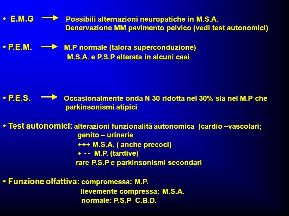 P.E.S. Occasionalmente onda N 30 ridotta nel 30% sia nel M.P che P.E.S. Occasionalmente onda N 30 ridotta nel 30% sia nel M.P che parkinsonismi atipic
