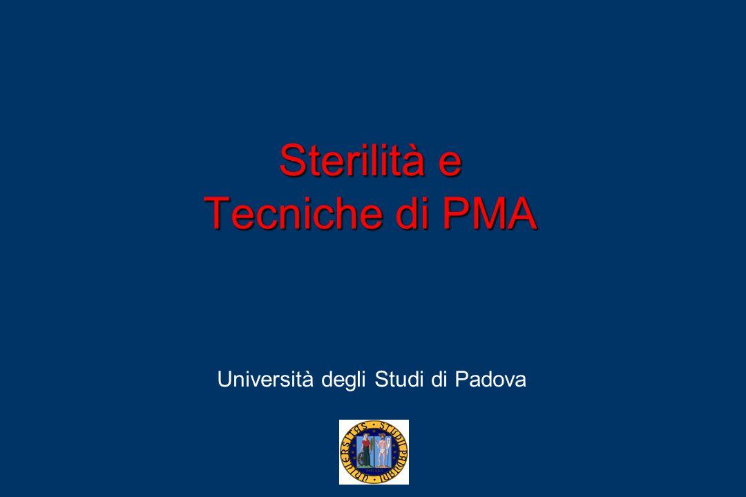 Sterilità e Tecniche di PMA Università degli Studi di Padova