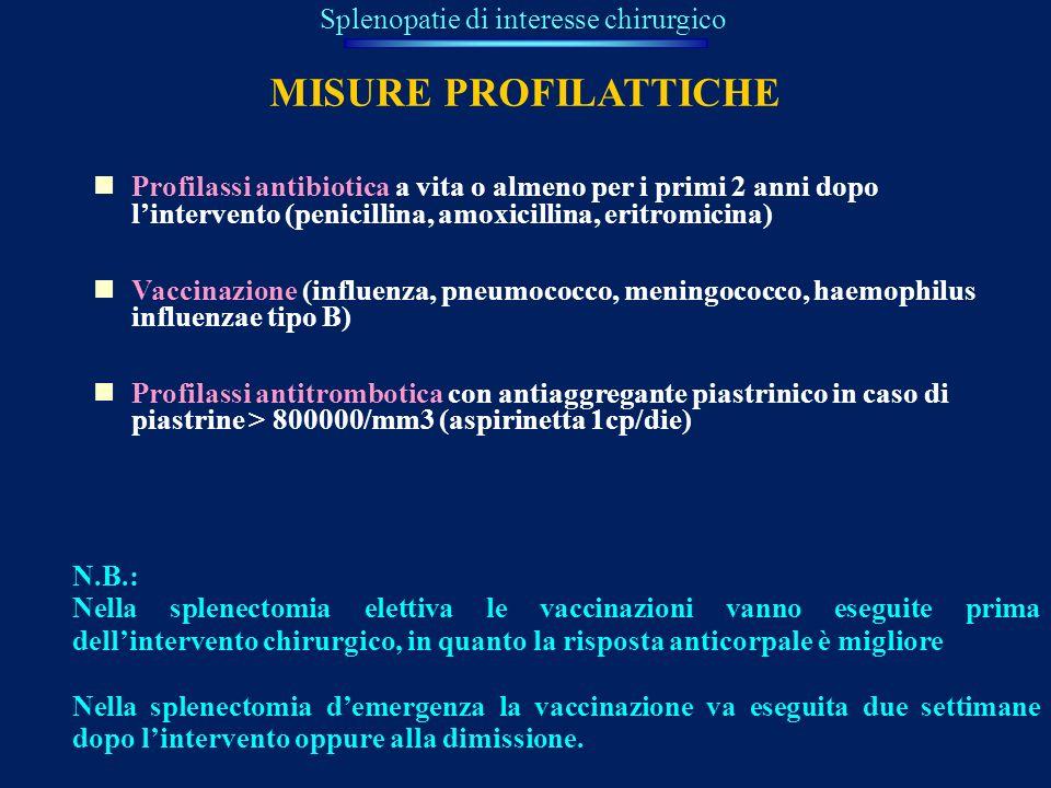 Profilassi antibiotica a vita o almeno per i primi 2 anni dopo lintervento (penicillina, amoxicillina, eritromicina) Vaccinazione (influenza, pneumoco