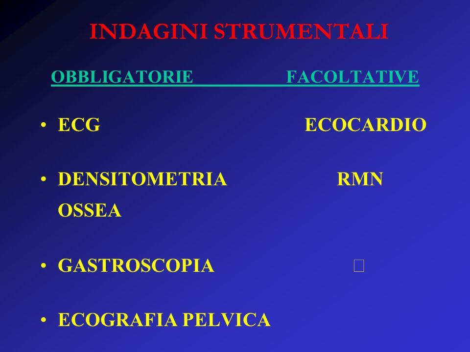 INDAGINI STRUMENTALI OBBLIGATORIEFACOLTATIVE ECG ECOCARDIO DENSITOMETRIA RMN OSSEA GASTROSCOPIA ECOGRAFIA PELVICA