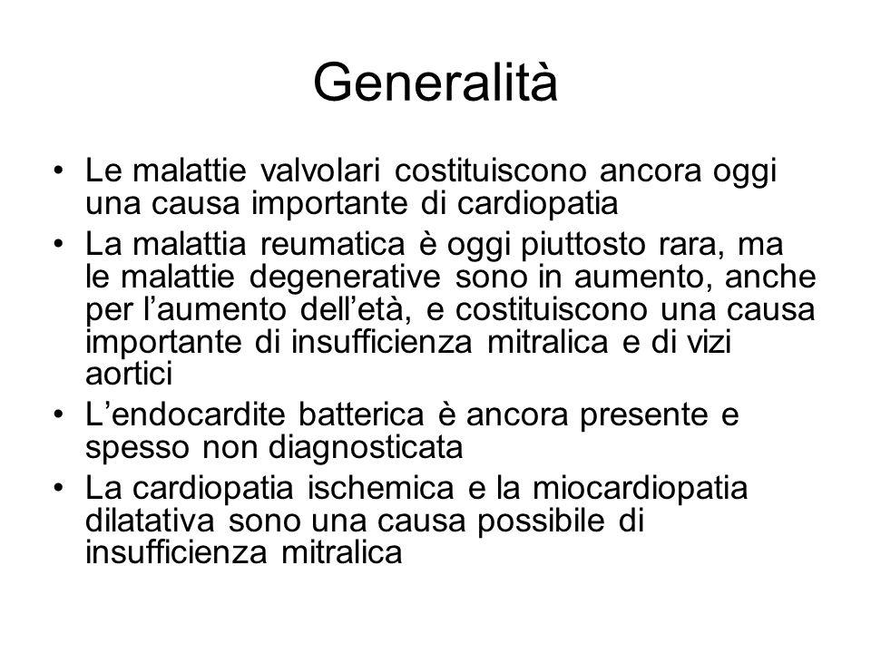 Generalità Le malattie valvolari costituiscono ancora oggi una causa importante di cardiopatia La malattia reumatica è oggi piuttosto rara, ma le mala