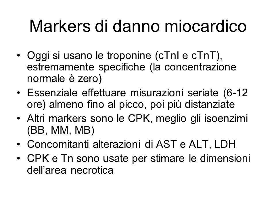 Markers di danno miocardico Oggi si usano le troponine (cTnI e cTnT), estremamente specifiche (la concentrazione normale è zero) Essenziale effettuare
