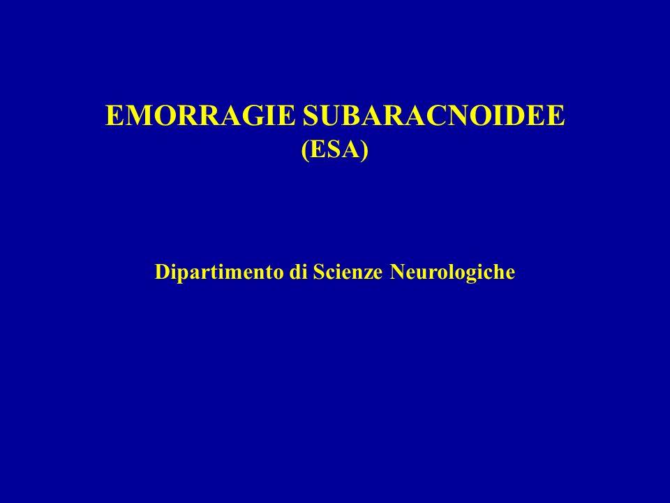 EMORRAGIE SUBARACNOIDEE (ESA) Dipartimento di Scienze Neurologiche