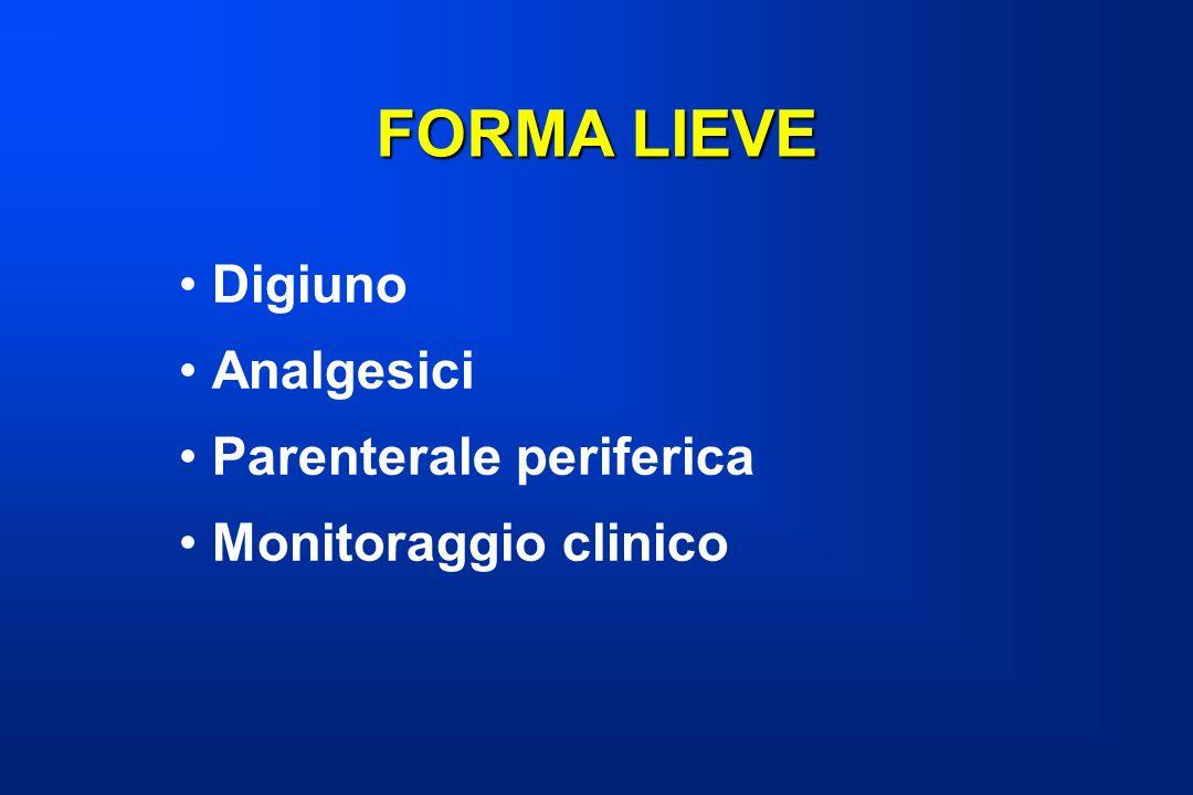 FORMA LIEVE Digiuno Analgesici Parenterale periferica Monitoraggio clinico