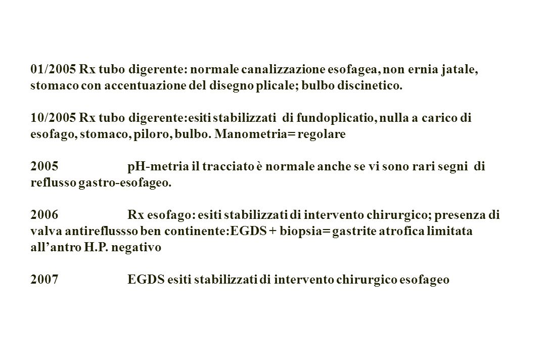 REFLUSSO GASTROESOFAGEO Esofagite IV Nello stadio IV sono comprese le stenosi cicatriziali e le lesioni croniche (ulcere; brachiesofago; metaplasia colonnare tipo Barrett).