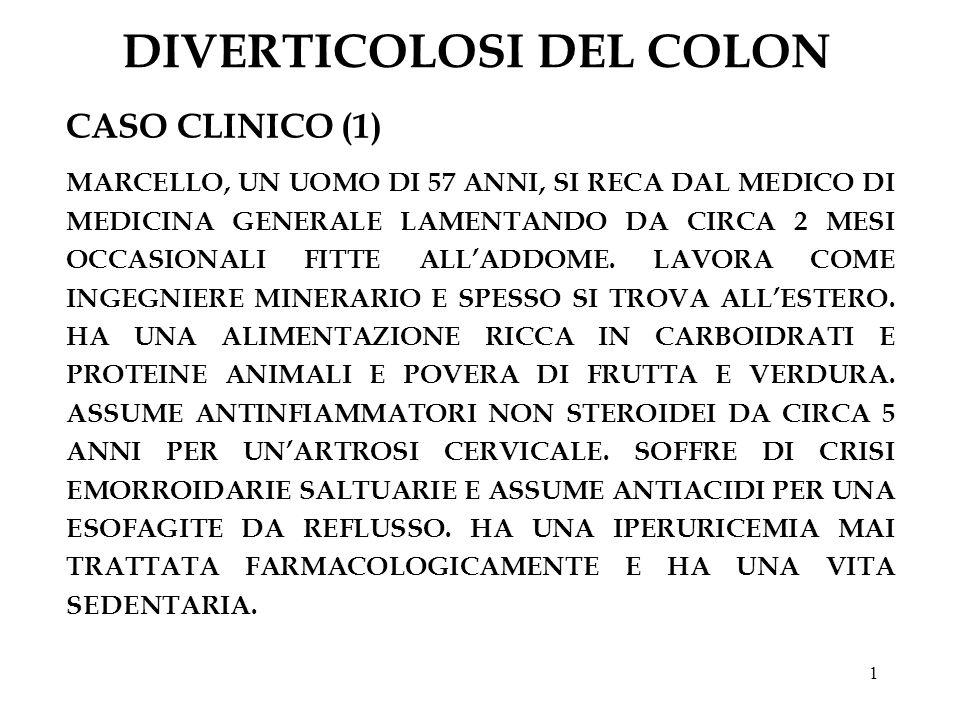 12 DIVERTICOLOSI DEL COLON FORME CLINICHE (6) DIVERTICOLITE COMPLICATA (3) ALTRA COMPLICANZA DELLA DIVERTICOLOSI È LEMORRAGIA CHE È PIÙ FREQUENTE NEGLI OBESI, NEI DIABETICI E NEGLI IPERTESI; LEMORRAGIA RARAMENTE SI ASSOCIA A SINTOMATOLOGIA DOLOROSA, GENERALMENTE TENDE A REGREDIRE SPONTANEAMENTE.