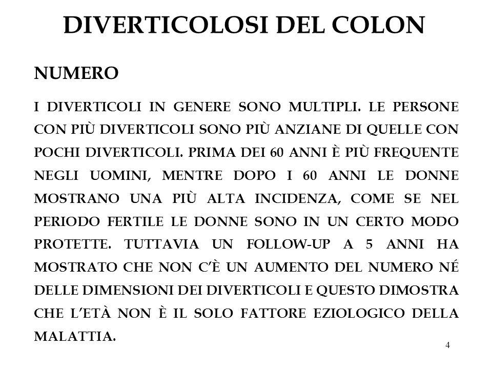 5 DIVERTICOLOSI DEL COLON PATOGENESI ESSI SI FORMANO PER LINTERVENTO DI DUE FATTORI: AUMENTO DELLA P INTRALUMINALE INCAPACITÀ DELLA PARETE INTESTINALE A CONTENERE LERNIAZIONE DELLA MUCOSA E DELLA SOTTOMUCOSA.
