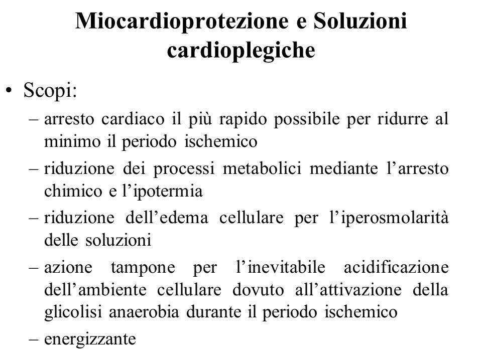 Scopi: –arresto cardiaco il più rapido possibile per ridurre al minimo il periodo ischemico –riduzione dei processi metabolici mediante larresto chimi