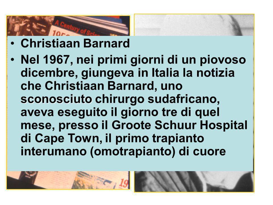 Christiaan Barnard sconosciutoNel 1967, nei primi giorni di un piovoso dicembre, giungeva in Italia la notizia che Christiaan Barnard, uno sconosciuto