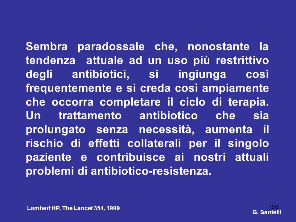 100 Sembra paradossale che, nonostante la tendenza attuale ad un uso più restrittivo degli antibiotici, si ingiunga così frequentemente e si creda cos