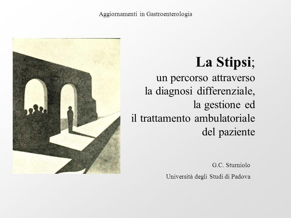 La Stipsi; un percorso attraverso la diagnosi differenziale, la gestione ed il trattamento ambulatoriale del paziente Aggiornamenti in Gastroenterolog