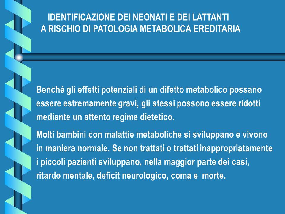 Benchè gli effetti potenziali di un difetto metabolico possano essere estremamente gravi, gli stessi possono essere ridotti mediante un attento regime