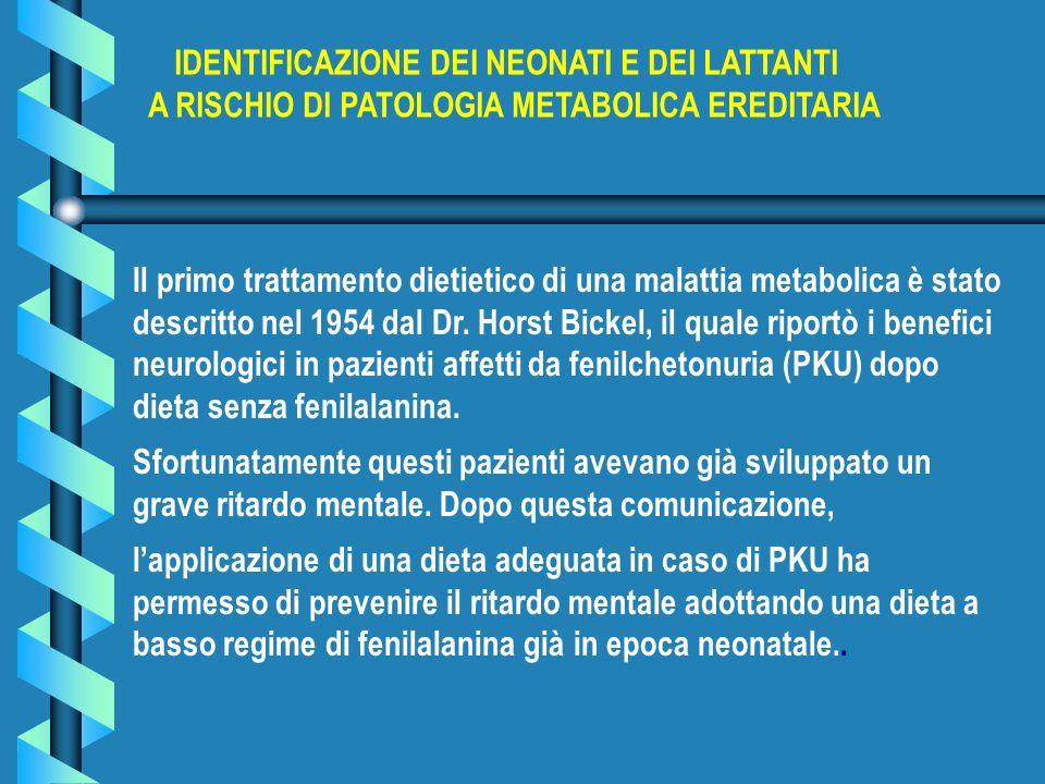 Il primo trattamento dietietico di una malattia metabolica è stato descritto nel 1954 dal Dr. Horst Bickel, il quale riportò i benefici neurologici in