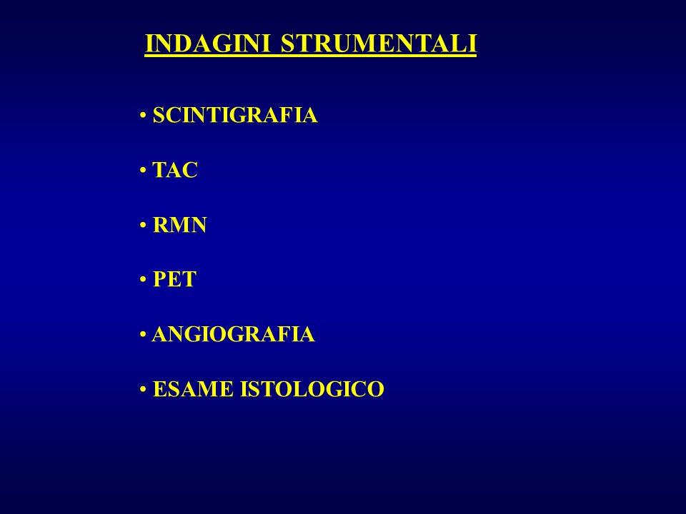 Scintigrafia : Indica attività o quiescenza della neoplasia Evidenzia le localizzazioni multiple (« total body ») Skip metastasi Osteoma osteoide