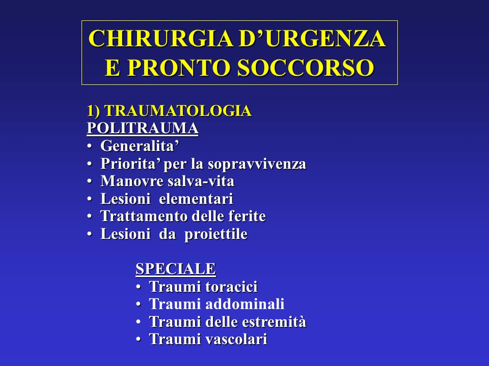 CHIRURGIA DURGENZA E PRONTO SOCCORSO 1) TRAUMATOLOGIA POLITRAUMA Generalita Generalita Priorita per la sopravvivenza Priorita per la sopravvivenza Man