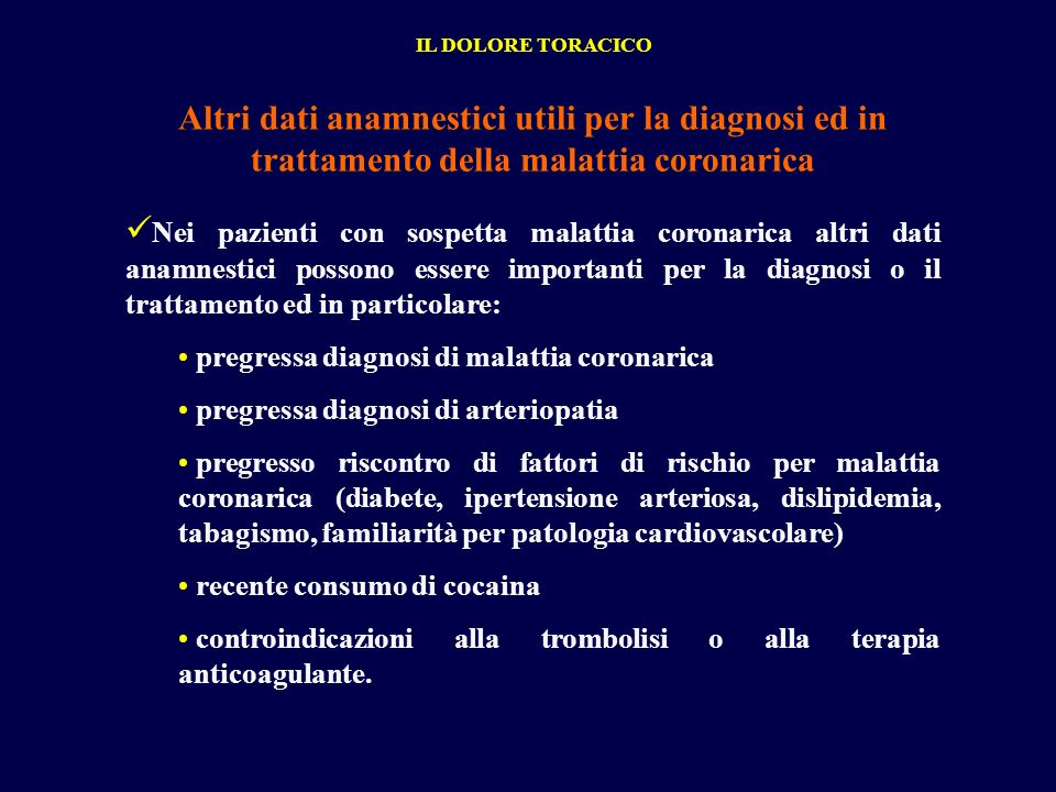 Altri dati anamnestici utili per la diagnosi ed in trattamento della malattia coronarica Nei pazienti con sospetta malattia coronarica altri dati anam
