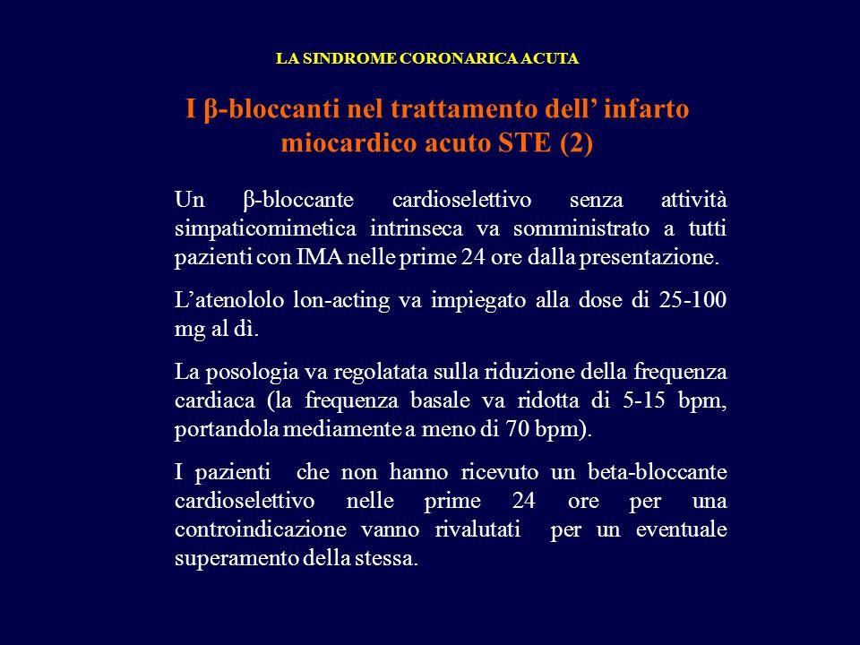 I β-bloccanti nel trattamento dell infarto miocardico acuto STE (2) LA SINDROME CORONARICA ACUTA Un β-bloccante cardioselettivo senza attività simpati