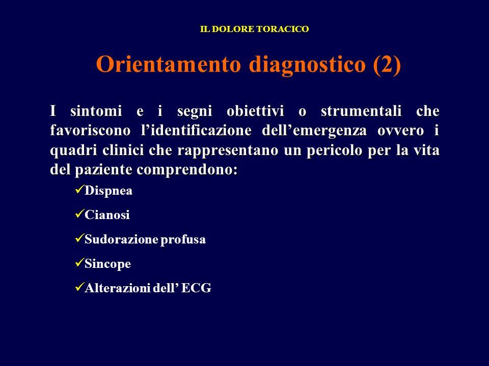 Orientamento diagnostico (2) I sintomi e i segni obiettivi o strumentali che favoriscono lidentificazione dellemergenza ovvero i quadri clinici che ra