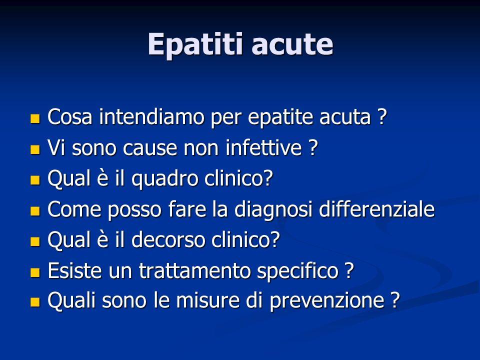 Lepatite acuta A guarisce sempre in pochi mesi, salvo sporadici casi epatite acuta fulminante.