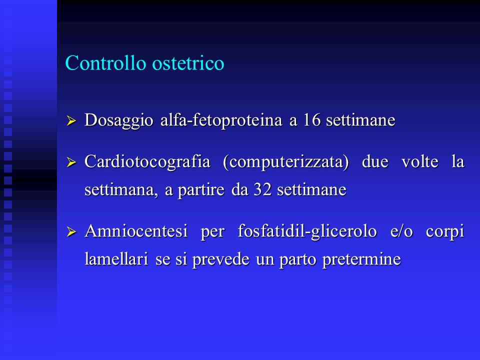 Controllo ostetrico Dosaggio alfa-fetoproteina a 16 settimane Dosaggio alfa-fetoproteina a 16 settimane Cardiotocografia (computerizzata) due volte la