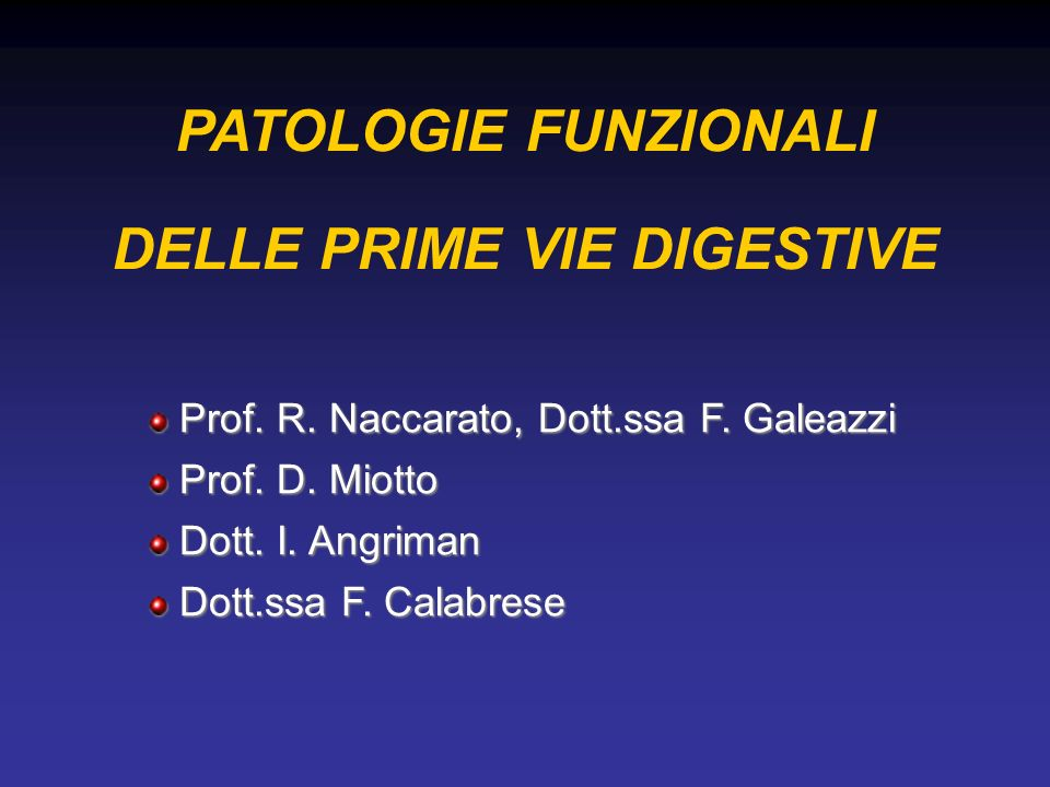 Prof. R. Naccarato, Dott.ssa F. Galeazzi Prof. R. Naccarato, Dott.ssa F. Galeazzi Prof. D. Miotto Prof. D. Miotto Dott. I. Angriman Dott. I. Angriman