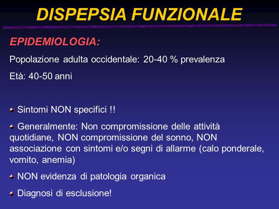 EPIDEMIOLOGIA: Popolazione adulta occidentale: 20-40 % prevalenza Età: 40-50 anni Sintomi NON specifici !.
