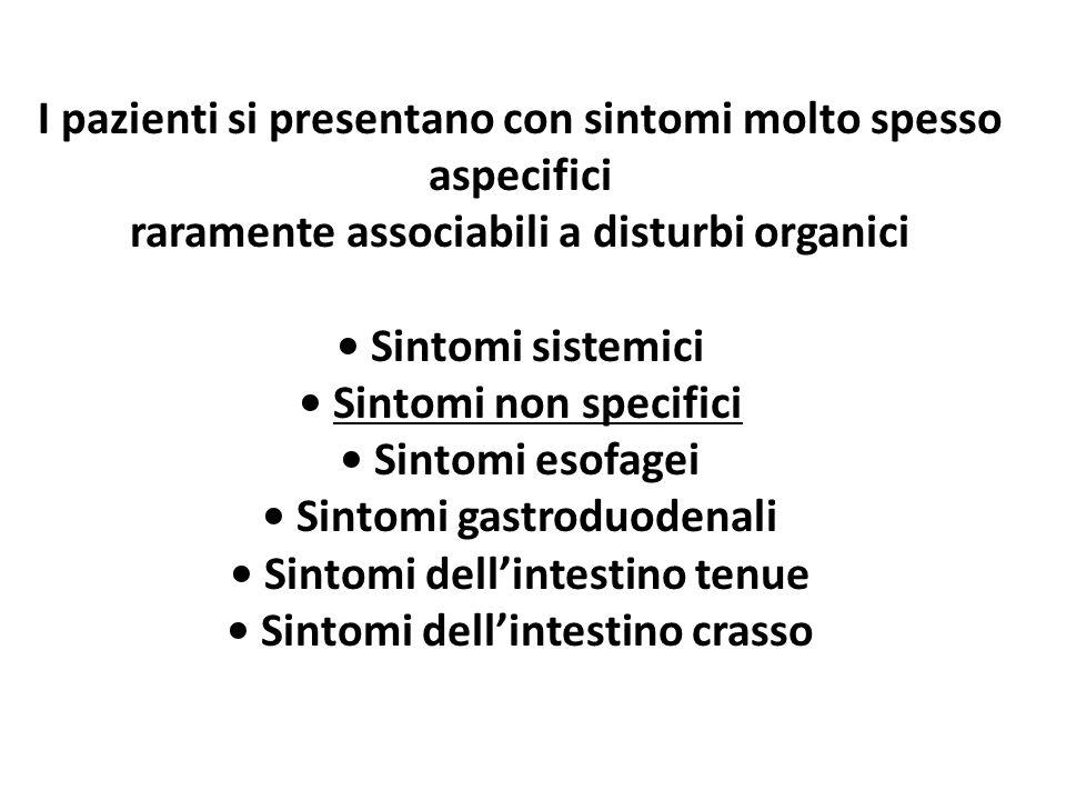 I pazienti si presentano con sintomi molto spesso aspecifici raramente associabili a disturbi organici Sintomi sistemici Sintomi non specifici Sintomi