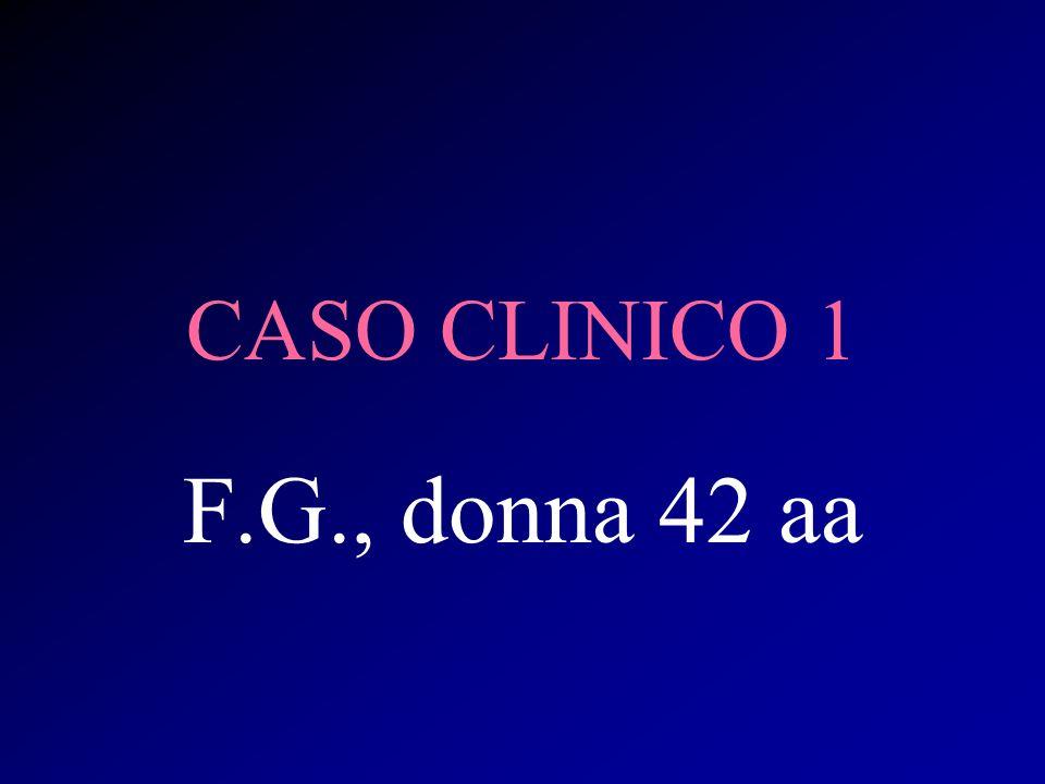 CASO CLINICO 1 F.G., donna 42 aa