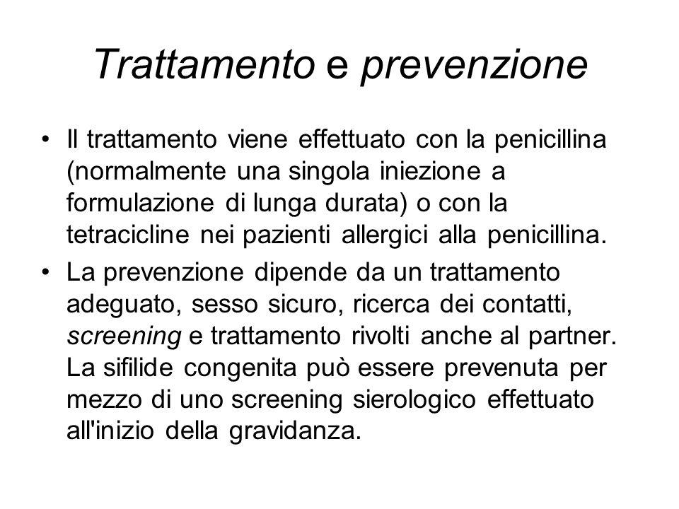 Trattamento e prevenzione Il trattamento viene effettuato con la penicillina (normalmente una singola iniezione a formulazione di lunga durata) o con la tetracicline nei pazienti allergici alla penicillina.