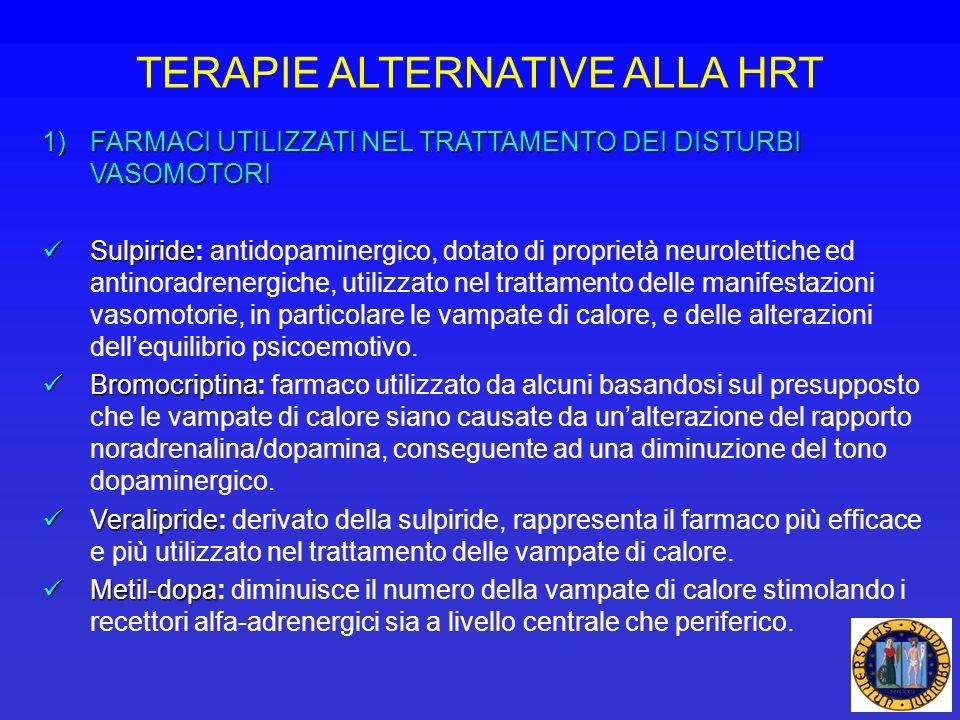 TERAPIE ALTERNATIVE ALLA HRT 1)FARMACI UTILIZZATI NEL TRATTAMENTO DEI DISTURBI VASOMOTORI Sulpiride Sulpiride: antidopaminergico, dotato di proprietà