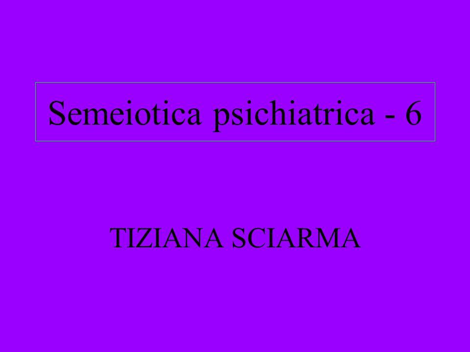 TIZIANA SCIARMA Semeiotica psichiatrica - 6