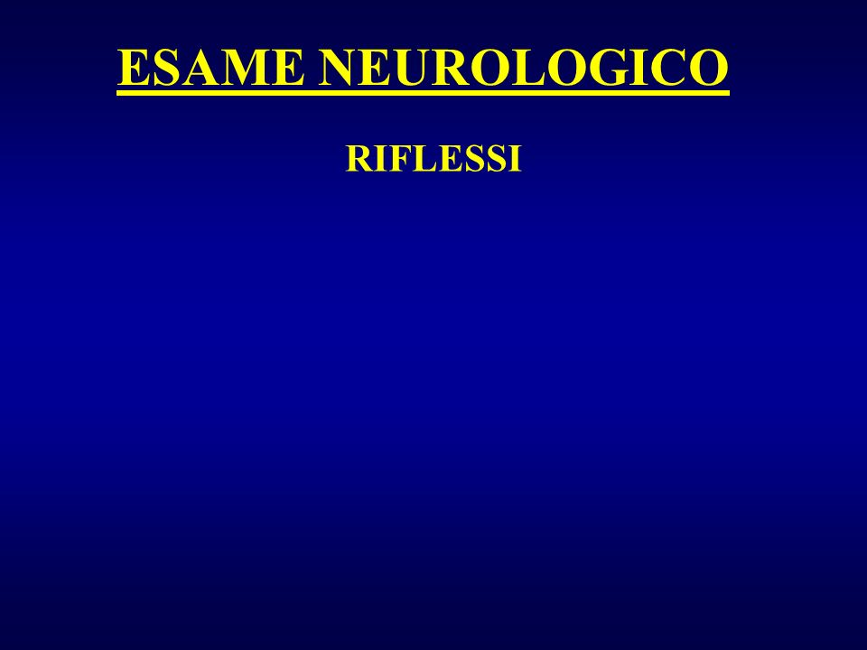 RIFLESSI ESAME NEUROLOGICO