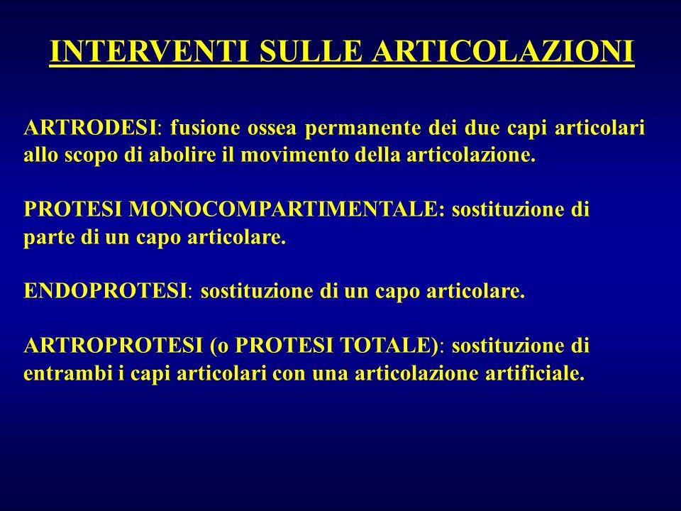 INTERVENTI SULLE ARTICOLAZIONI ARTRODESI: fusione ossea permanente dei due capi articolari allo scopo di abolire il movimento della articolazione. PRO